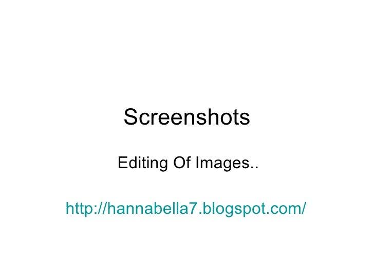 Screenshots Editing Of Images.. http://hannabella7.blogspot.com/