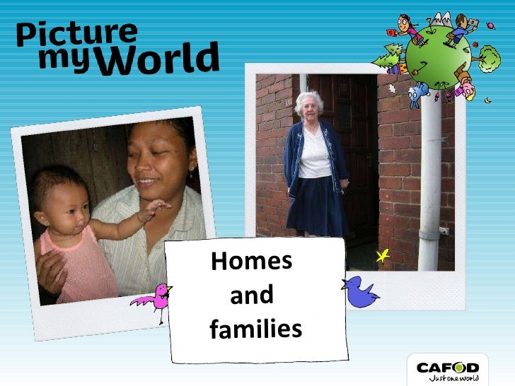 Picture my world homes & families