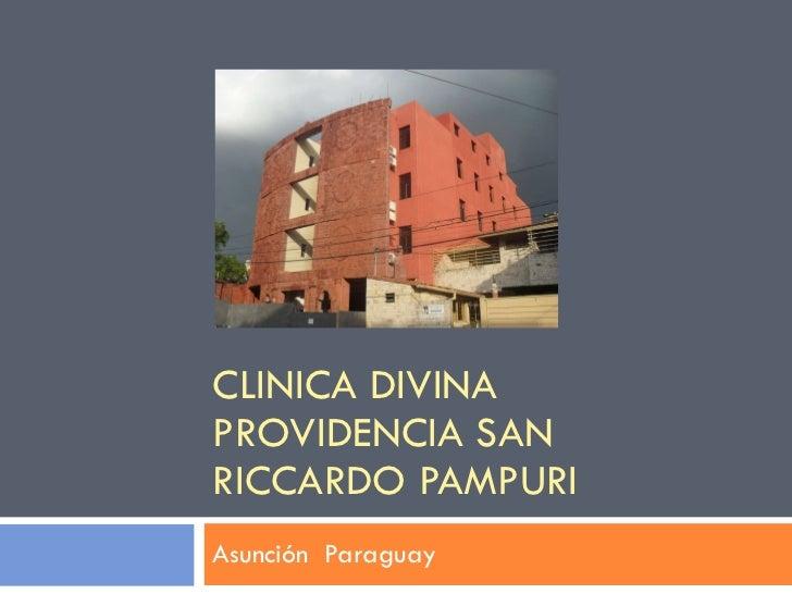 CLINICA DIVINA PROVIDENCIA SAN RICCARDO PAMPURI Asunción  Paraguay