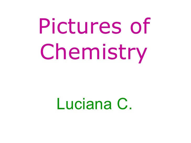 Pictures of Chemistry Luciana C.