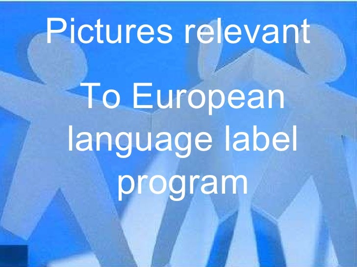 Pictures relevant  To European language label program