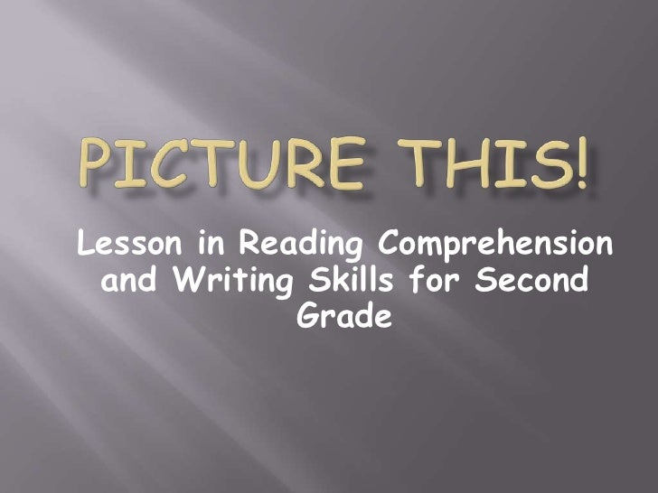 Lesson in Reading Comprehension and Writing Skills for Second             Grade