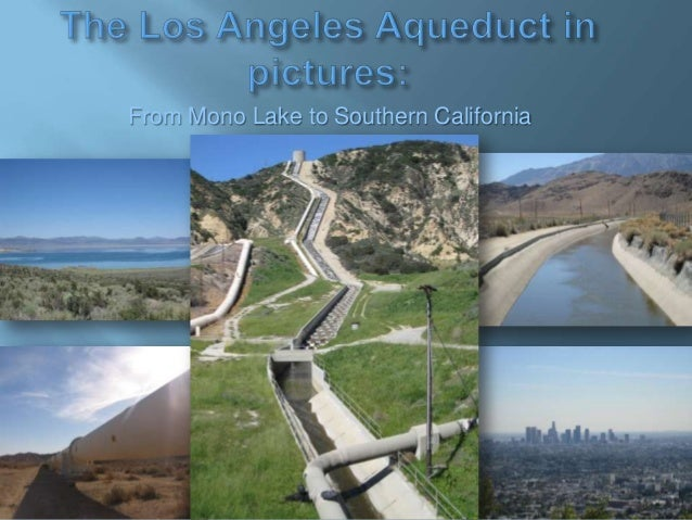 The Los Angeles Aqueduct Slideshow