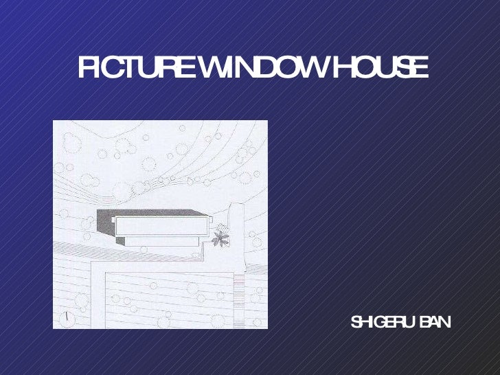 Picture window House