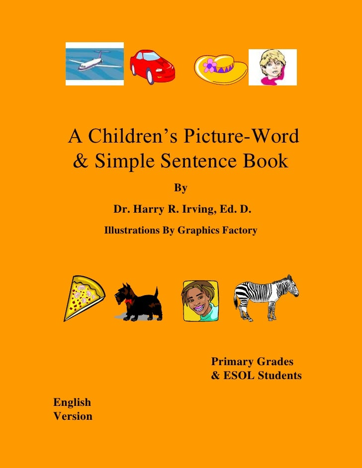 <br />          <br /> A Children's Picture-Word & Simple Sentence Book <br />By<br /> Dr. Harry R. Irving, Ed. D.<br...