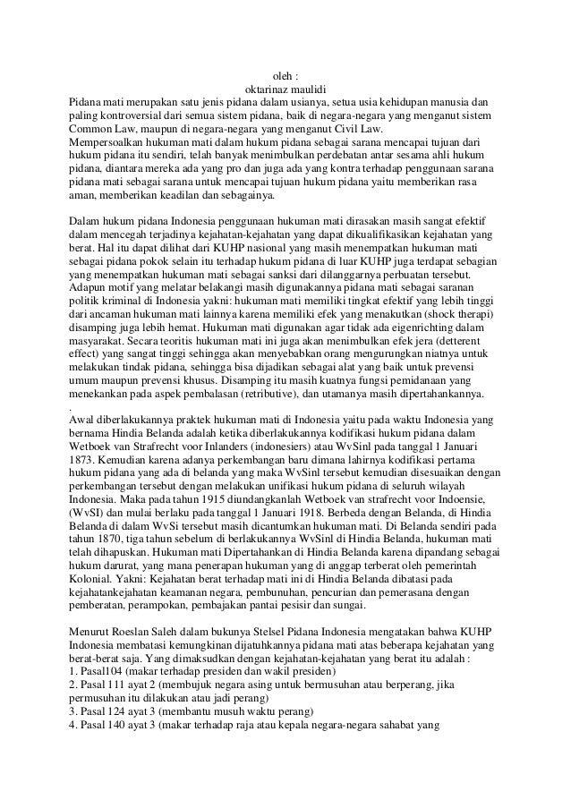 oleh : oktarinaz maulidi Pidana mati merupakan satu jenis pidana dalam usianya, setua usia kehidupan manusia dan paling ko...