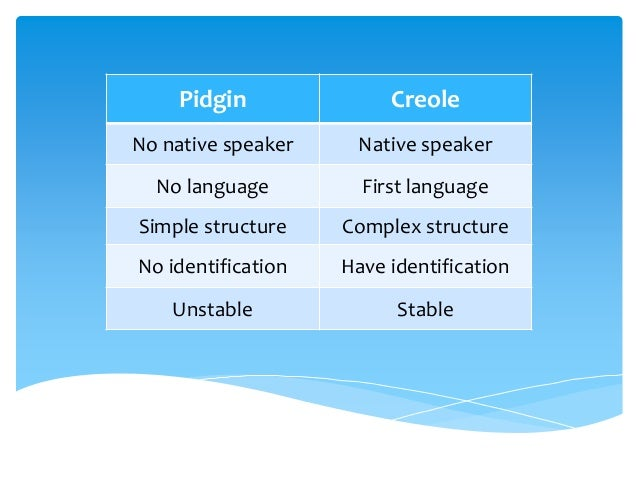 What is the difference between pidgin and creole language?