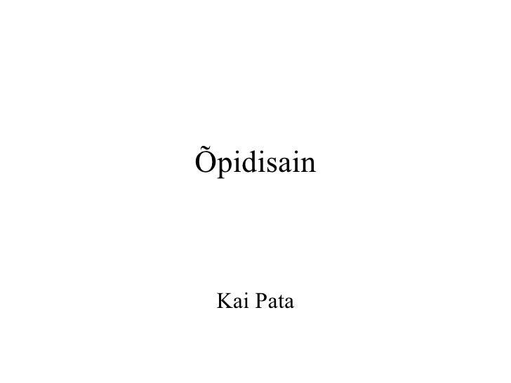 Õpidisain Kai Pata
