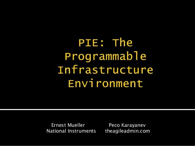 PIE - The Programmable Infrastructure Environment