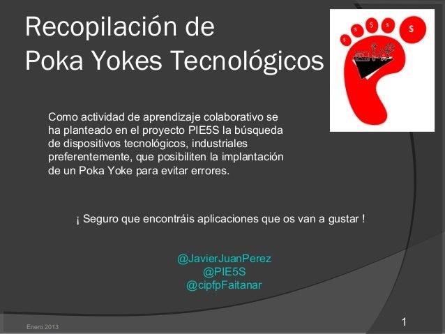 Recopilación dePoka Yokes Tecnológicos      Como actividad de aprendizaje colaborativo se      ha planteado en el proyecto...