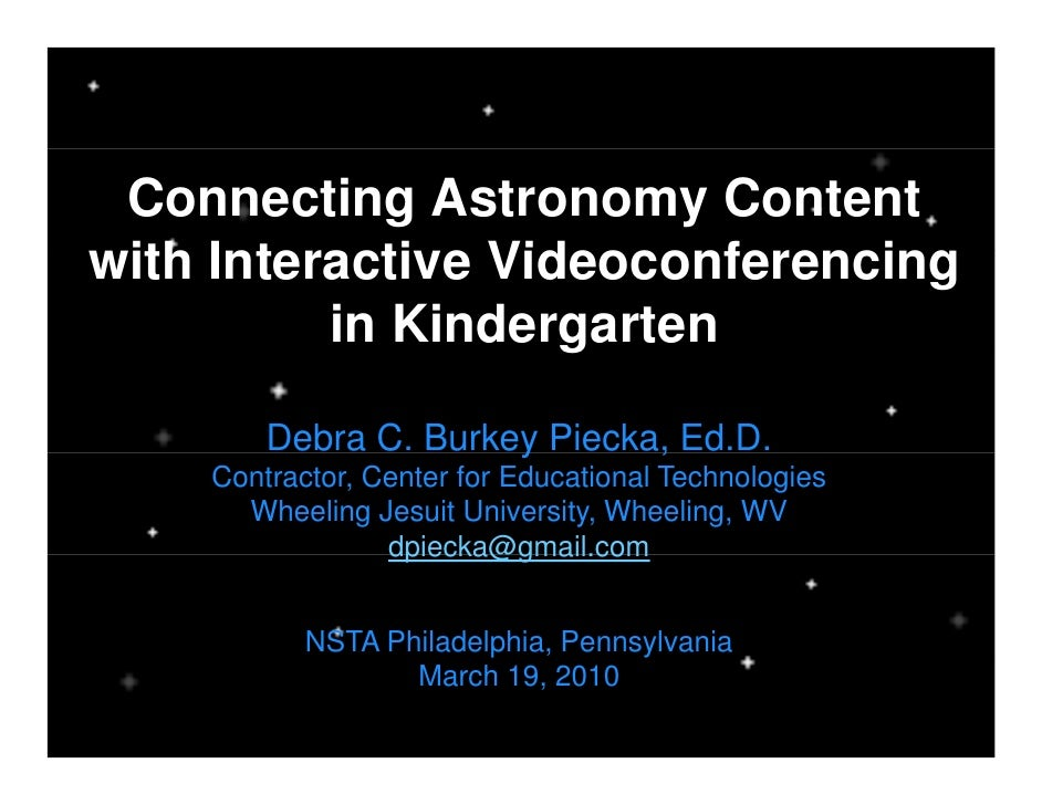 Connecting Astronomy Content with Interactive Videoconferencing  ith I t    ti Vid        f    i           in Kindergarten...