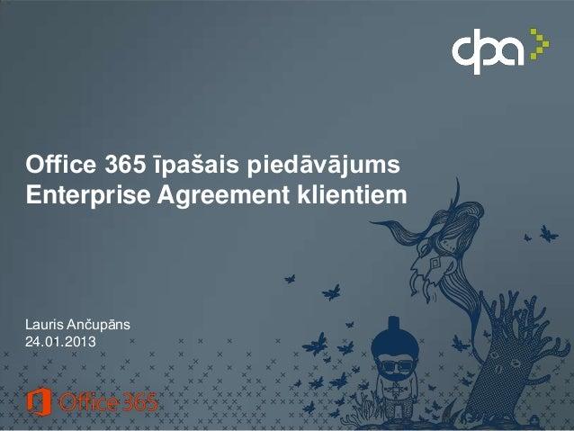 Office 365 īpašais piedāvājumsEnterprise Agreement klientiemLauris Ančupāns24.01.2013