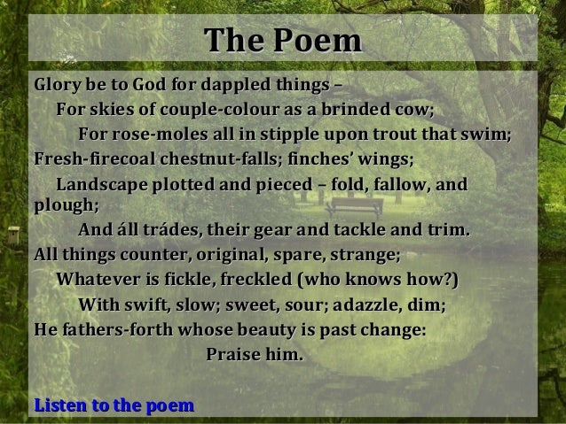 """pied beauty gerard manley hopkins essay A summary of """"pied beauty"""" (1877) in gerard manley hopkins's hopkins's poetry learn exactly what happened in this chapter, scene, or section of hopkins's poetry and what it means."""