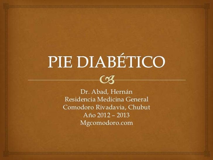 Dr. Abad, HernánResidencia Medicina GeneralComodoro Rivadavia, Chubut      Año 2012 – 2013     Mgcomodoro.com