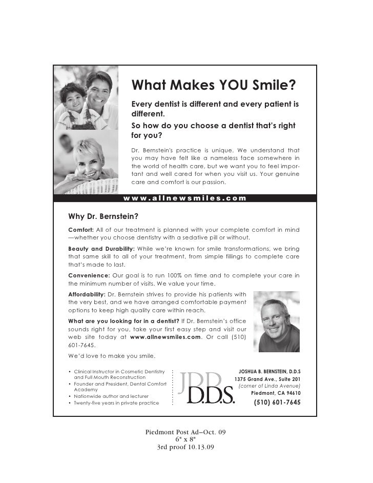 What Makes YOU Smile?                            Every dentist is different and every patient is                          ...