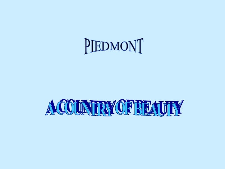 PIEDMONT A COUNTRY OF BEAUTY