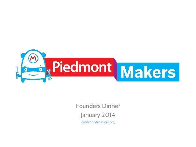 Piedmont Makers Founders Presentation