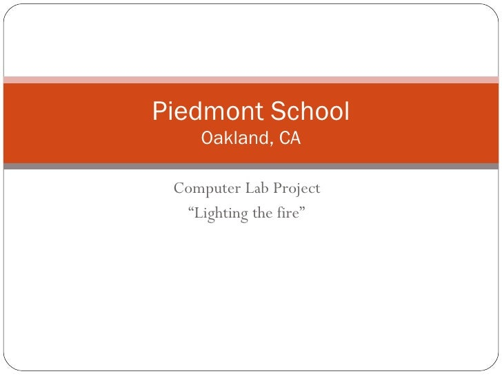 "Computer Lab Project "" Lighting the fire"" Piedmont School Oakland, CA"