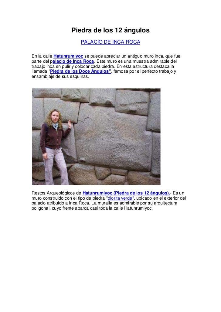 Piedra de los 12 ángulos                         PALACIO DE INCA ROCAEn la calle Hatunrumiyoc se puede apreciar un antiguo...