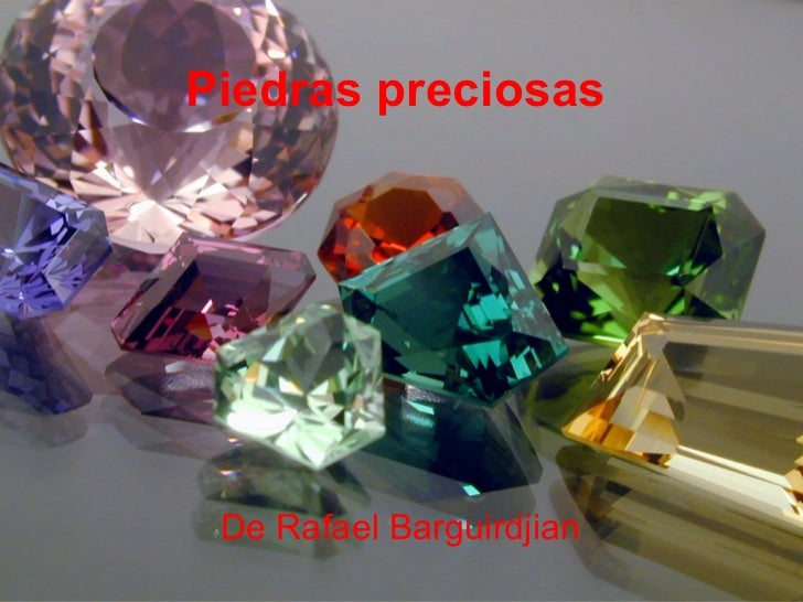 Piedras preciosas De Rafael Barguirdjian