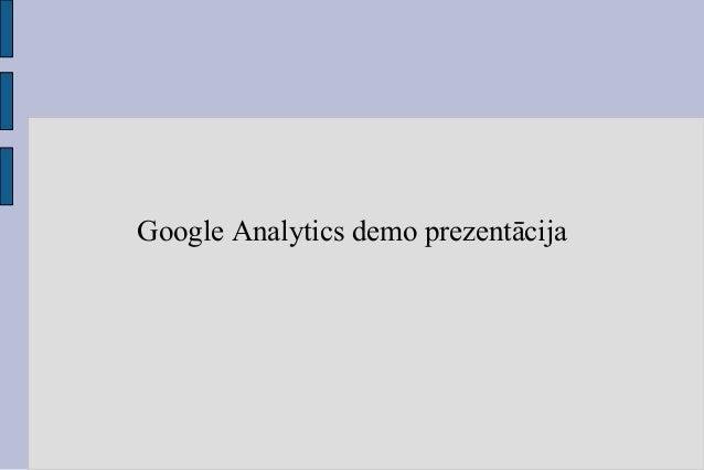 Google Analytics demo prezentācija