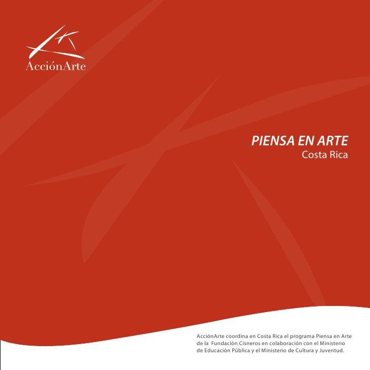 PIENSA EN ARTE                                         Costa Rica     AcciónArte coordina en Costa Rica el programa Piensa...