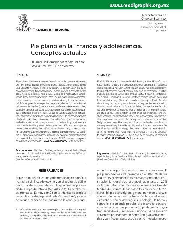 5 www.medigraphic.com Revista Mexicana de ORTOPEDIA PEDIÁTRICA Vol. 11, Núm. 1 Enero-Diciembre 2009 pp. 5-13 Pie plano en ...