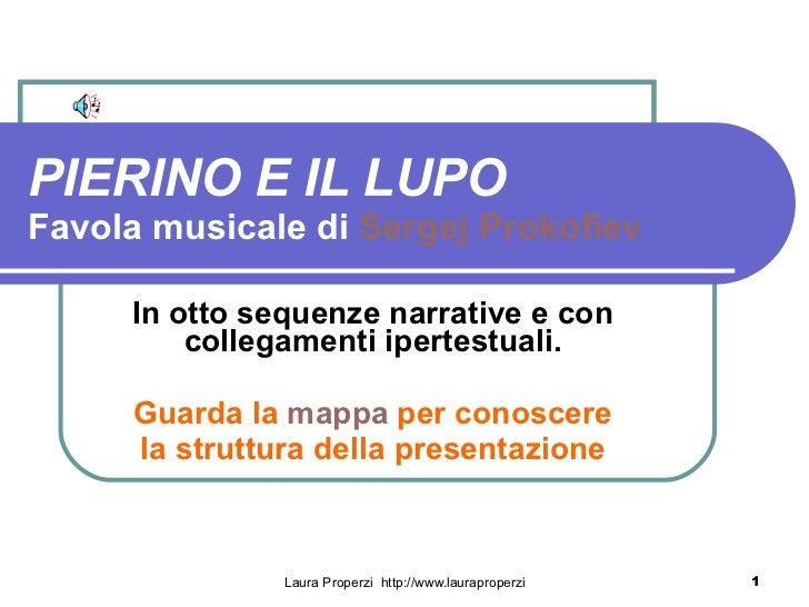 PIERINO E IL LUPO Favola musicale di  Sergej   Prokofiev In otto sequenze narrative e con collegamenti ipertestuali. Guard...