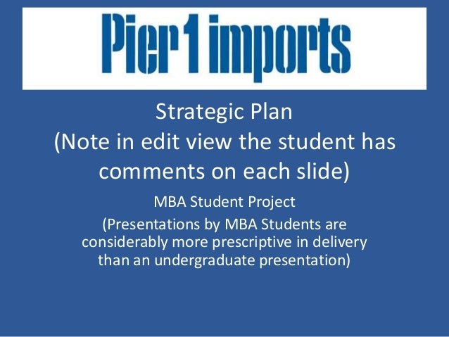 Strategic Plan (Note in edit view the student has comments on each slide) MBA Student Project (Presentations by MBA Studen...