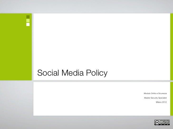 Social Media Policy                      Modulo Diritto e Sicurezza                      Master Security Specialist       ...