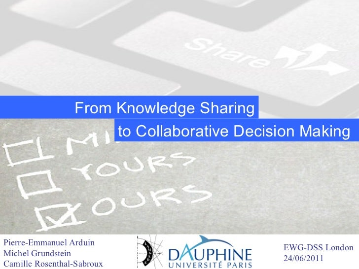 From Knowledge Sharing                    to Collaborative Decision MakingPierre-Emmanuel ArduinMichel Grundstein         ...