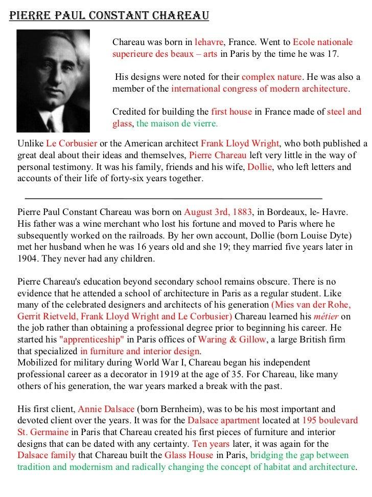 PIERRE Paul Constant CHAREAU Chareau was born in  lehavre , France. Went to  Ecole nationale  superieure des beaux – arts ...