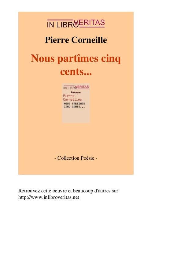 Pierre Corneille  Nous partîmes cinq  cents...  - Collection Poésie -  Retrouvez cette oeuvre et beaucoup d'autres sur  ht...