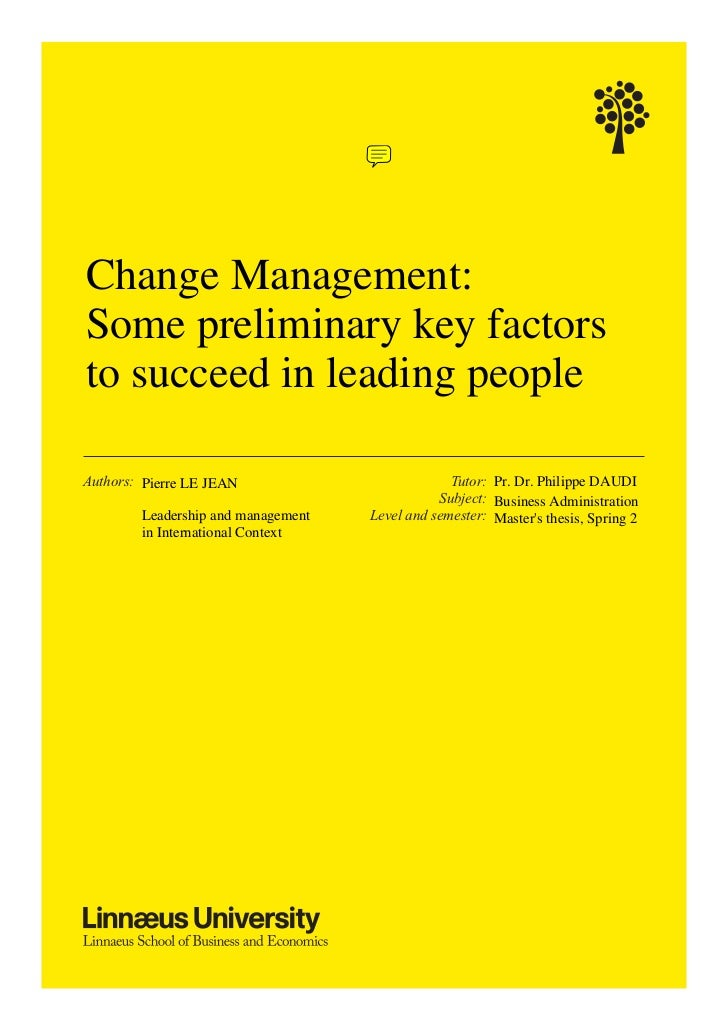 Change Management:Some preliminary key factorsto succeed in leading peopleAuthors: Pierre LE JEAN                         ...
