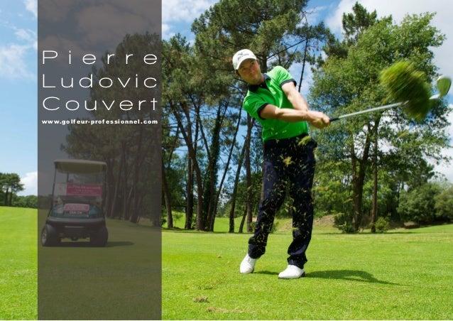 P i e r r eLudovicCouvertwww.golf eur-prof essionnel.com