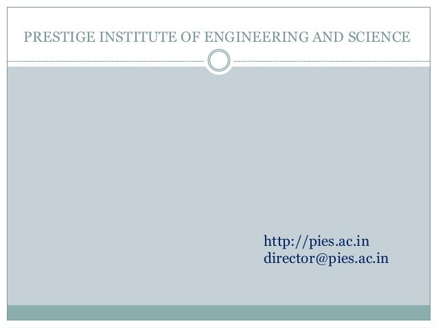 PRESTIGE INSTITUTE OF ENGINEERING AND SCIENCE                           http://pies.ac.in                           direct...