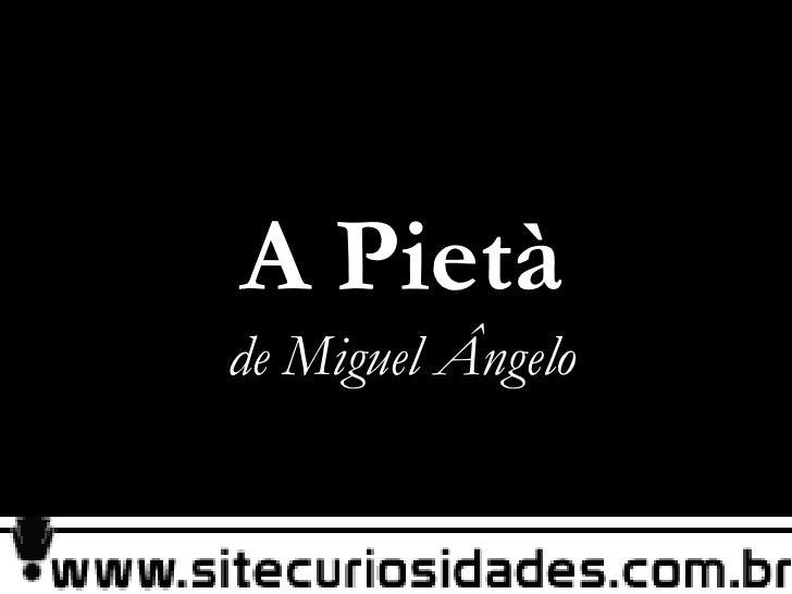 A Pietàde Miguel Ângelo<br />