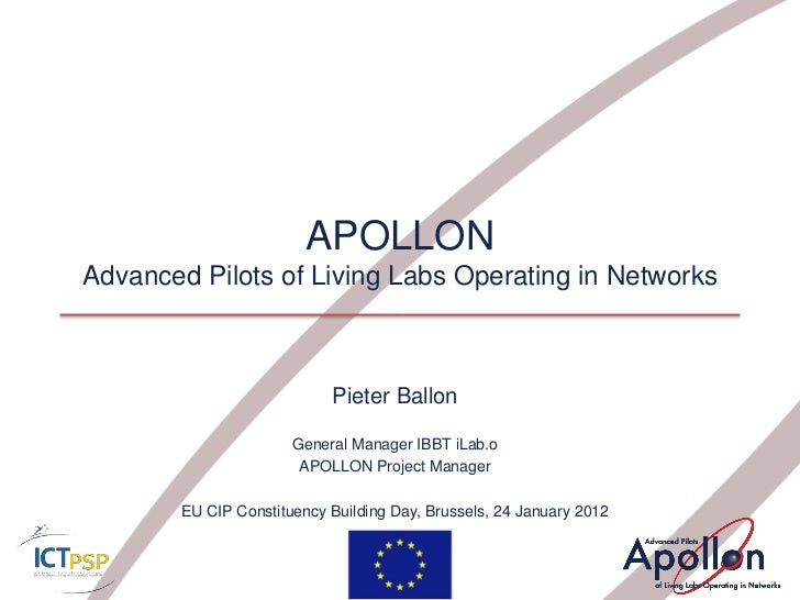 APOLLONAdvanced Pilots of Living Labs Operating in Networks                            Pieter Ballon                      ...