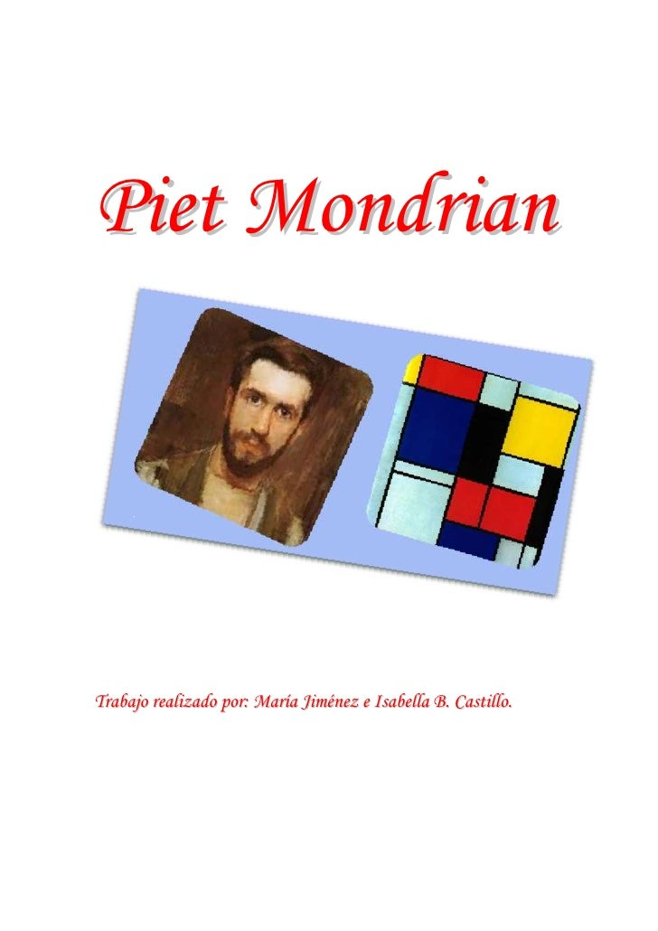 Piet MondrianTrabajo realizado por: María Jiménez e Isabella B. Castillo.