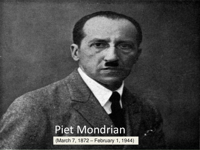 Piet Mondrian (March 7, 1872 – February 1, 1944)