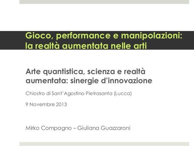 Gioco, performance e manipolazioni: la realtà aumentata nelle arti Arte quantistica, scienza e realtà aumentata: sinergie ...