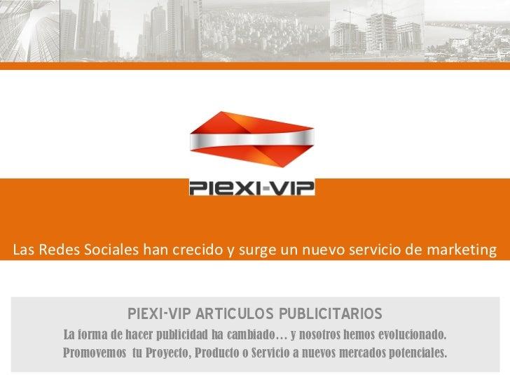 Las Redes Sociales han crecido y surge un nuevo servicio de marketing                   PIEXI-VIP ARTICULOS PUBLICITARIOS ...