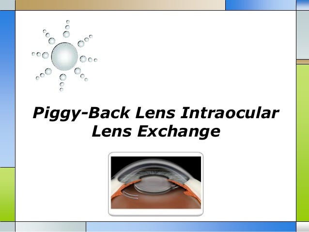 Piggy back lens intraocular lens exchange