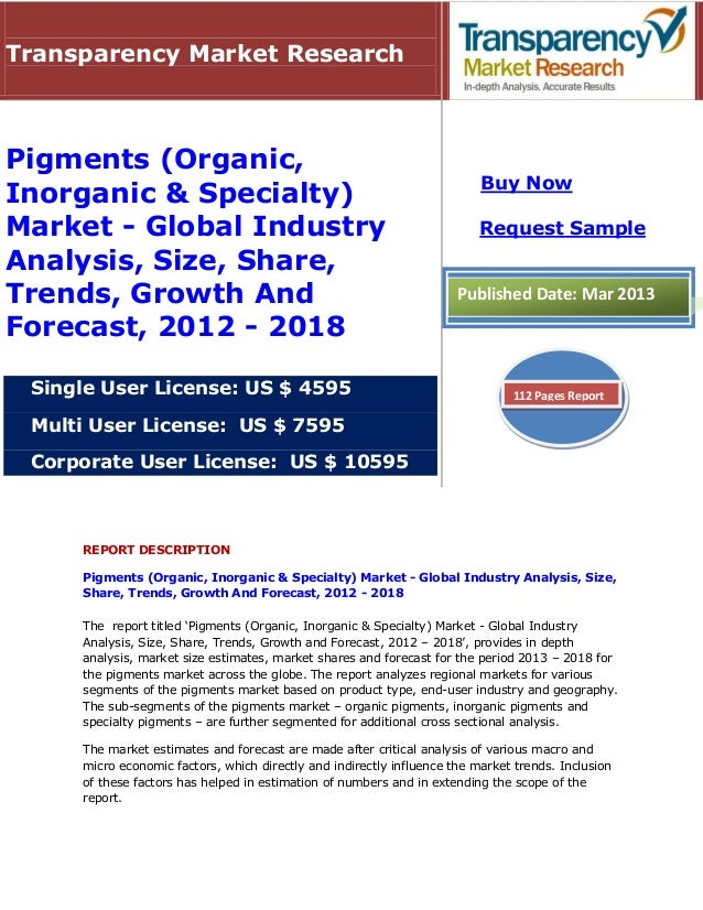 Pigments (organic, inorganic & specialty) market   global industry analysis, size, share, trends, growth and forecast, 2012 - 2018