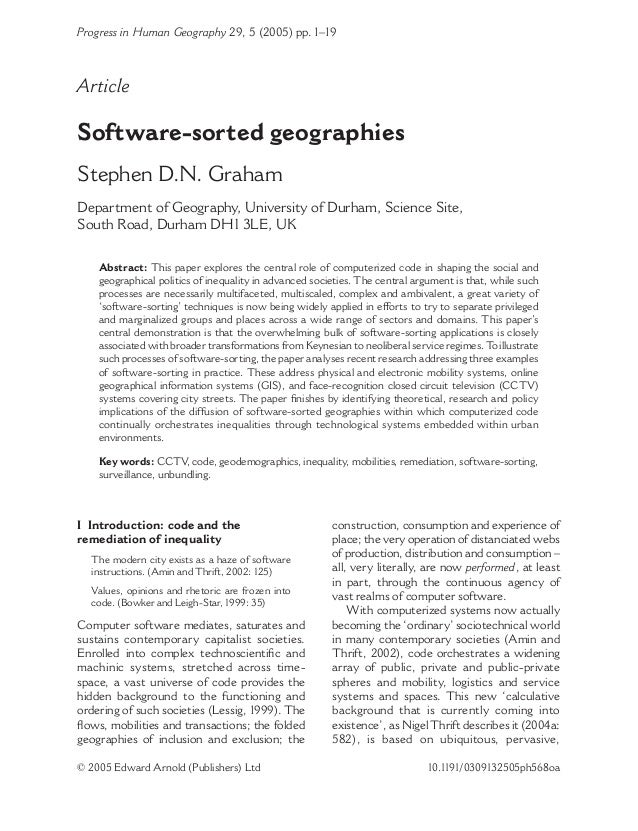 Progress in Human Geography 29, 5 (2005) pp. 1–19  Article  Software-sorted geographies Stephen D.N. Graham Department of ...