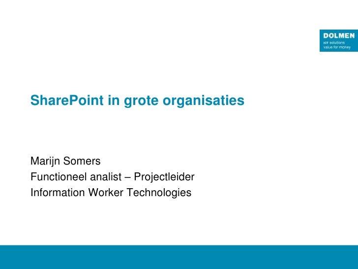 SharePoint in grote organisatiesMarijn SomersFunctioneel analist – ProjectleiderInformation Worker Technologies