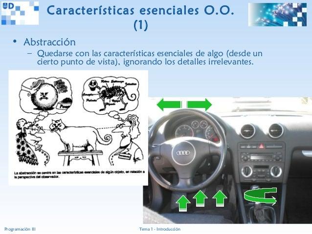 Características esenciales O.O.                                  (1)   • Abstracción           – Quedarse con las caracter...