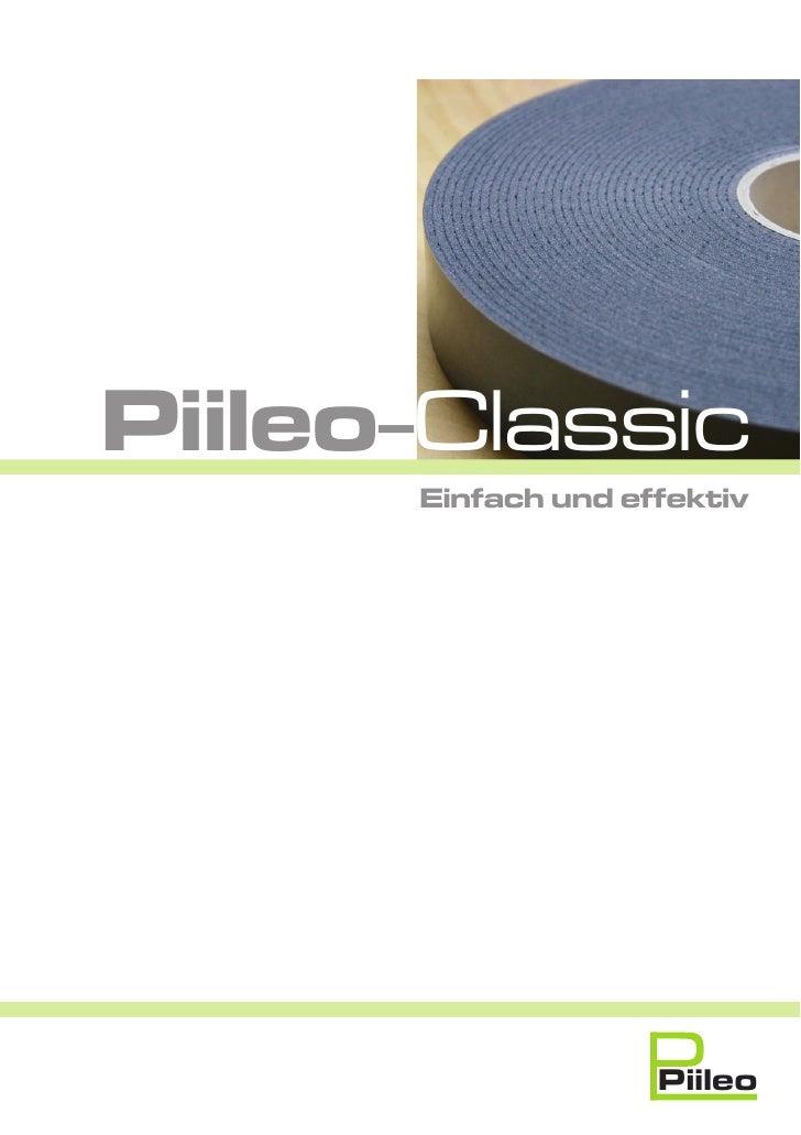 Piileo-Classic      Einfach und effektiv                    Piileo