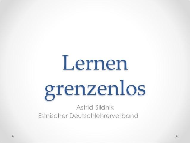 Lernen grenzenlos Astrid Sildnik Estnischer Deutschlehrerverband