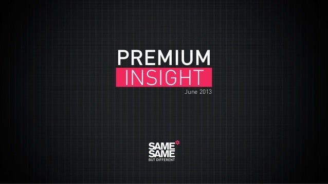 PREMIUM INSIGHT  June 2013